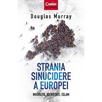 Strania sinucidere a Europei. Imigratie, identitate, Islam/*** de la