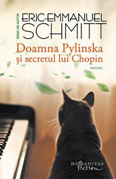 Doamna Pylinska si secretul lui Chopin/Eric Emmanuel Schmitt de la Humanitas Fiction