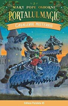 Cavalerul misterios. Portalul Magic nr. 2/Mary Pope Osborne de la Paralela 45