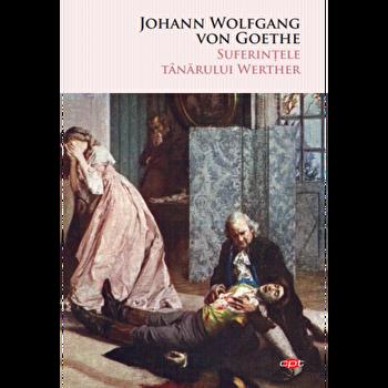 Suferintele tanarului Werther/J.W. Goethe de la Litera