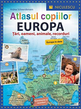 Atlasul copiilor. EUROPA. Tari, oameni, animale, recorduri/Andrea Schwendemann