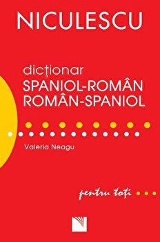 Dictionar roman-spaniol/spaniol-roman pentru toti (50.000 de cuvinte si expresii)/Valeria Neagu de la Niculescu