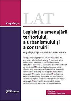 Legislatia amenajarii teritoriului, a urbanismului si a construirii/Ovidiu Podaru de la Hamangiu