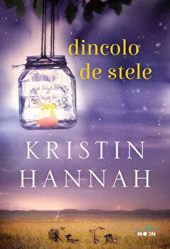 Dincolo de stele/Kristin Hannah de la Litera