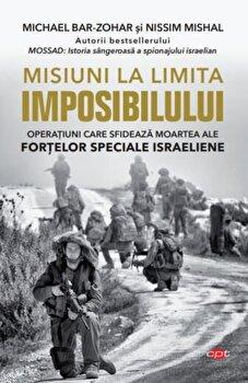 Misiuni la limita imposibilului/Michael Bar-Zohar, Nissim Mishal de la Litera