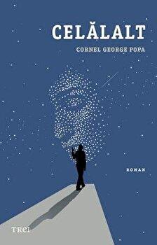 Celalalt/Cornel George Popa de la Trei