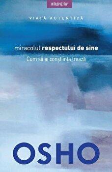 Miracolul respectului de sine/Osho