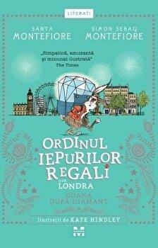 Goana dupa diamant . Cartea a treia din seria Ordinul iepurilor regali din Londra/Santa Montefiore, Simon Sebag Montefiore de la Pandora M