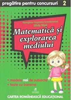 Matematica si explorarea mediului cls. a II-a pregatire pentru concursuri/Georgiana Gogoescu(Coord), Silvia Vlad de la Cartea Romaneasca