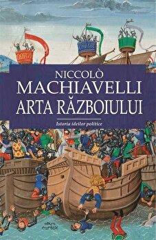Arta razboiului/Niccolo Machiavelli de la Cartex 2000