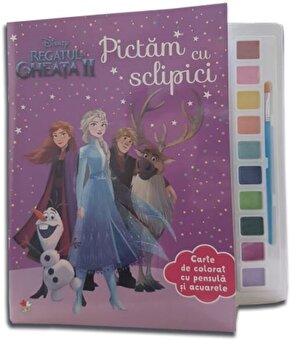 Disney. Regatul de gheata II. Pictam cu sclipici. Carte de colorat cu pensula si acuarele/*** de la Litera