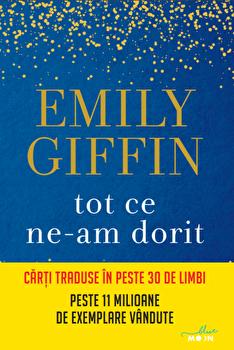 Tot ce ne-am dorit/Emily Giffin