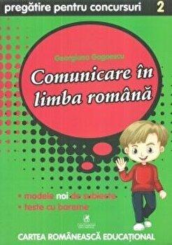 Comunicare in limba romana cls.a II-a pregatire pentru concursuri/Georgiana Gogoescu de la Cartea Romaneasca