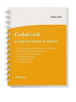 Codul civil si Legea de punere in aplicare – spiralat, editie actualizata la 1 septembrie 2019/*** de la Hamangiu