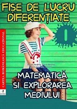Matematica si explorarea mediului cls.i fise de lucru diferentiate/Georgiana Gogoescu (Coord), Elena Musel de la Cartea Romaneasca