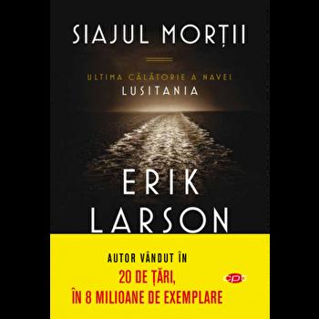 Siajul mortii. Vol. 110/Erik Larson de la Litera
