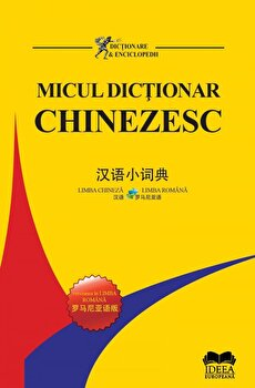 Micul dictionar chinezesc. Chinez-roman - Roman-chinez/Pang Jiyang, Wu Min