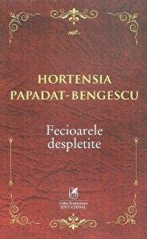 Fecioarele despletite/Hortensia Papadat-Bengescu de la Cartea Romaneasca
