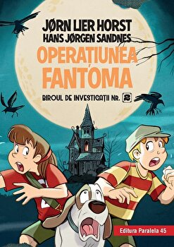 Biroul de investigatii nr. 2. Operatiunea Fantoma (editie cartonata)/Jorn Lier Horst, Hans Jorgen Sandnes de la Paralela 45