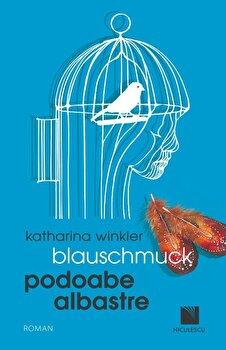 Blauschmuck. Podoabe Albastre/Katharina Winkler de la Niculescu