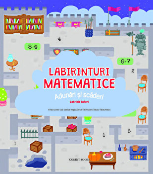 Labirinturi matematice - Adunari si scaderi/Gabriele Tafuni