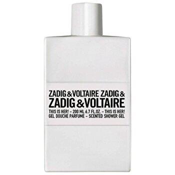 Gel de dus Zadig & Voltaire This Is Her, 200 ml, pentru femei de la Zadig & Voltaire