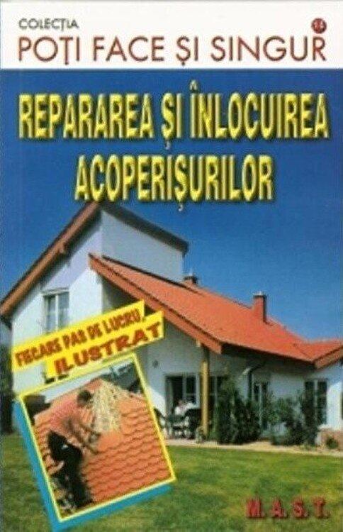 Coperta Carte Repararea si inlocuirea acoperisurilor. Ed. a II-a