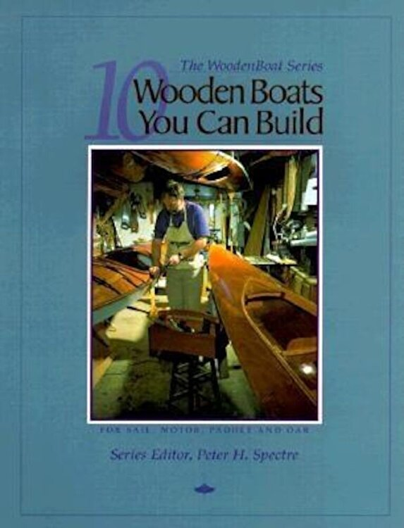 10 Wooden Boats You Can Build: For Sail Motor Paddle and Oar Paperback
