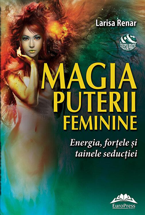 Coperta Carte Magia puterii feminine. Energia, for'ele 'i tainele seduc'iei