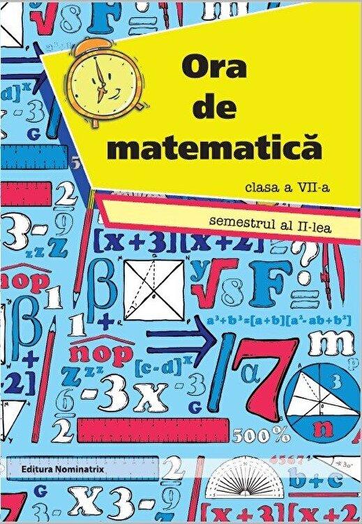 Coperta Carte Ora de matematica clasa a VII-a sem. 2