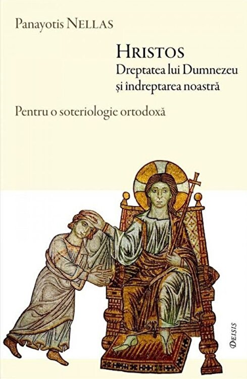 Coperta Carte Hristos. Dreptatea lui Dumnezeu si indreptarea noastra. Pentru o soteriologie ortodoxa