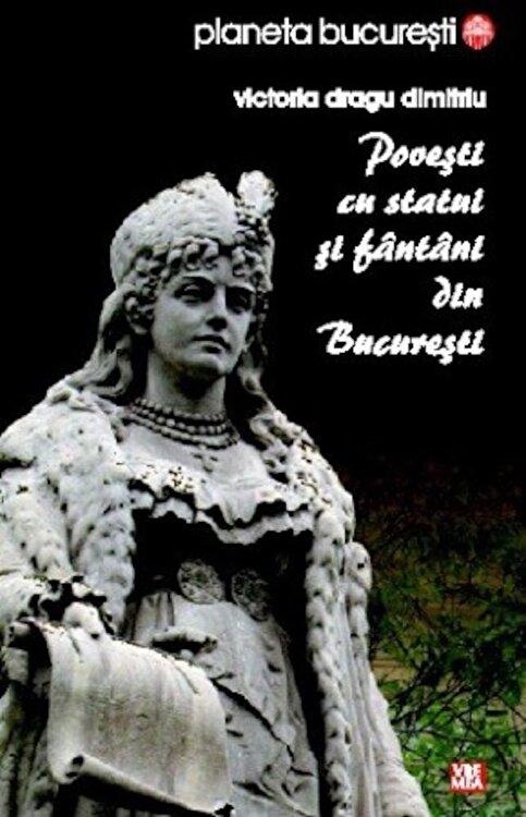 Coperta Carte Povesti cu statui si fantani din Bucuresti