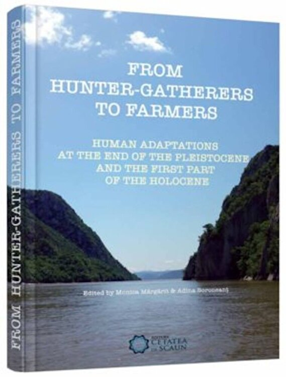 Coperta Carte From hunter - gatherers to farmers. Human adaptations at the end of the pleistocene and the first part of the holocene