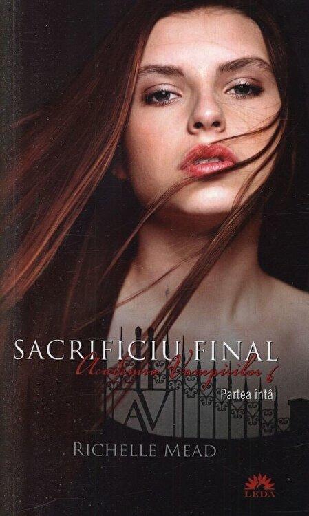 Coperta Carte Sacrificiu Final, Academia Vampirilor, Vol. 6 - Partea intai