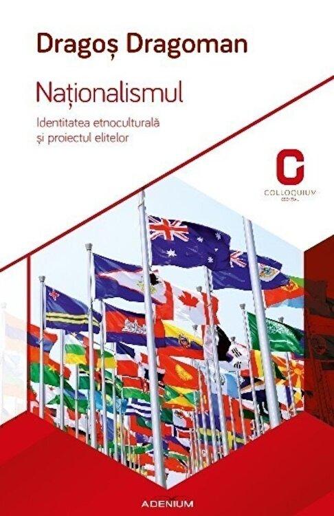 Coperta Carte Nationalismul. Identitatea etnoculturala si proiectul elitelor