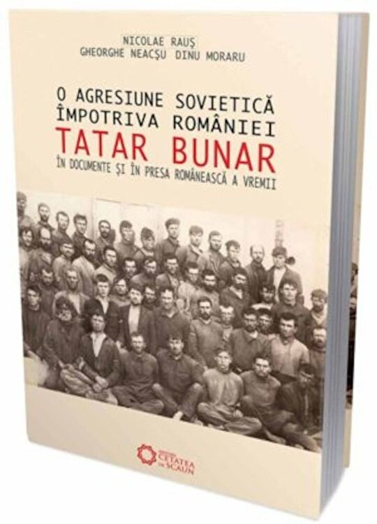 Coperta Carte O agresiune sovietica in Romania - Tatar Bunar in documente si in presa romaneasca a vremii