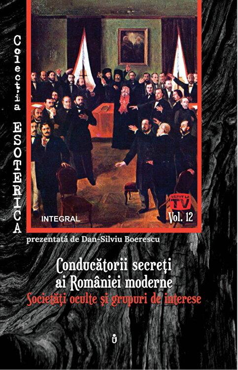 Coperta Carte Conducatorii secreti ai Romaniei moderne. Societati oculte si grupuri de interese