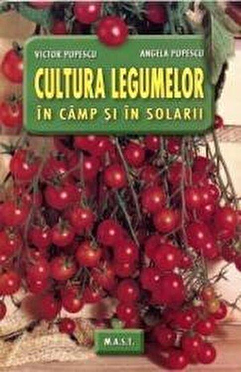 Coperta Carte Cultura legumelor in camp si solarii