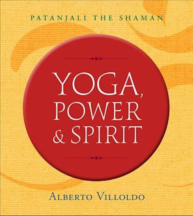 Yoga Power & Spirit: Patanjali the Shaman Paperback