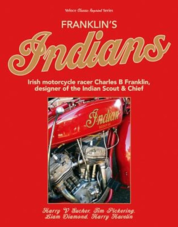 Franklins Indians: Irish Motorcycle Racer Charles B Franklin Designer of the Indian Chief Paperback