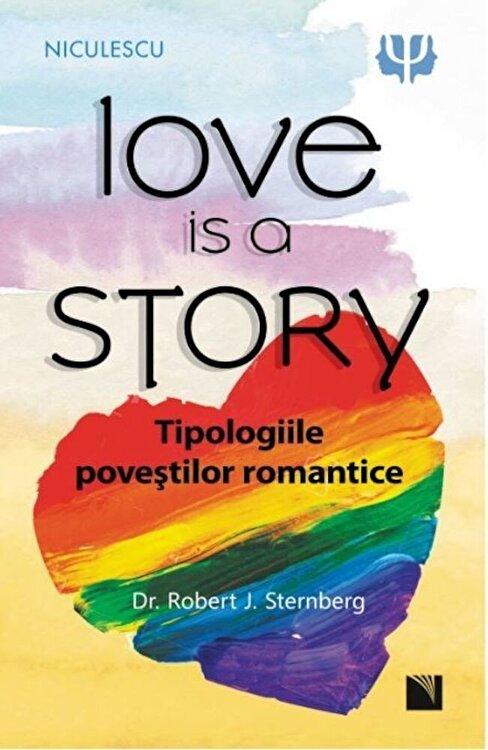 Coperta Carte Love is a Story. Tipologiile povestilor romantice