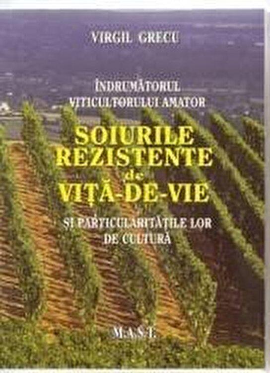 Coperta Carte Indrumatorul viticultorului amator. Soiurile rezistente de vita-de-vie si particularitatile lor de cultura