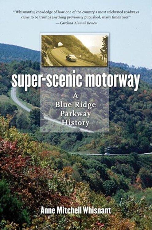 Super-Scenic Motorway: A Blue Ridge Parkway History Paperback