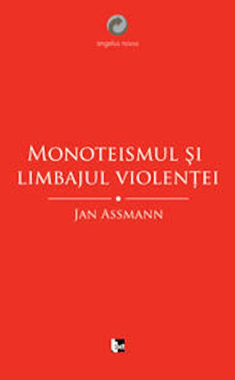 Coperta Carte Monoteismul si limbajul violentei