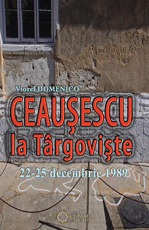 Coperta Carte Ceausescu la Targoviste. 22-25 decembrie 1989