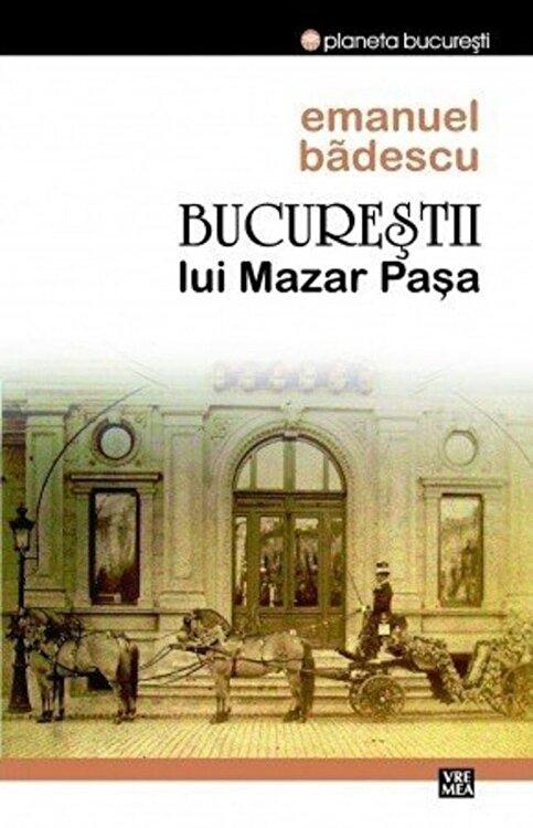 Coperta Carte Bucurestii lui Mazar Pasa