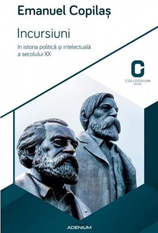 Coperta Carte Incursiuni in istoria politica si intelectuala a secolului XX