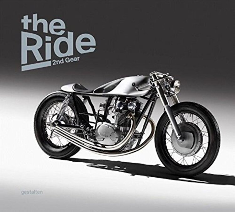 The Ride 2nd Gear: New Custom Motorcyclesand Their Builders. Gentlemen Edition Hardcover