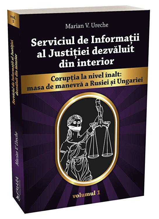 Coperta Carte Serviciul de Informatii al Justitiei dezvaluit din interior vol. 1