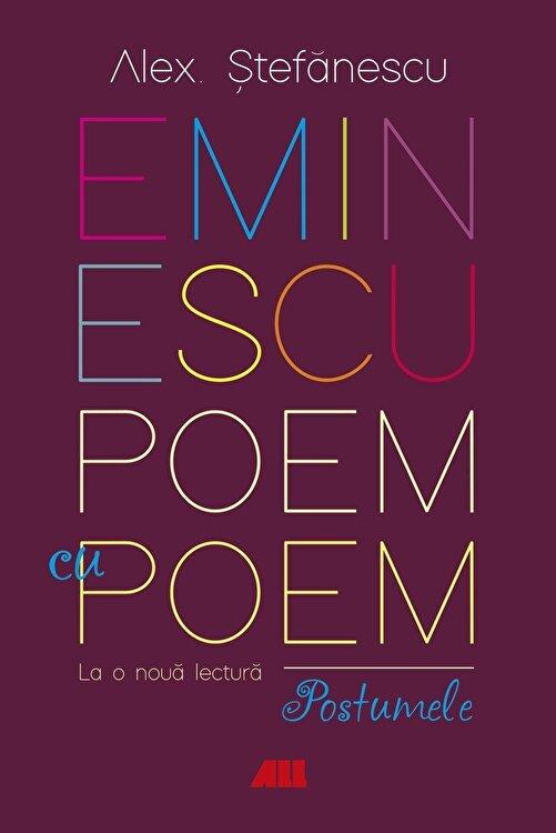 Coperta Carte Eminescu, poem cu poem. La o noua lectura: postumele.